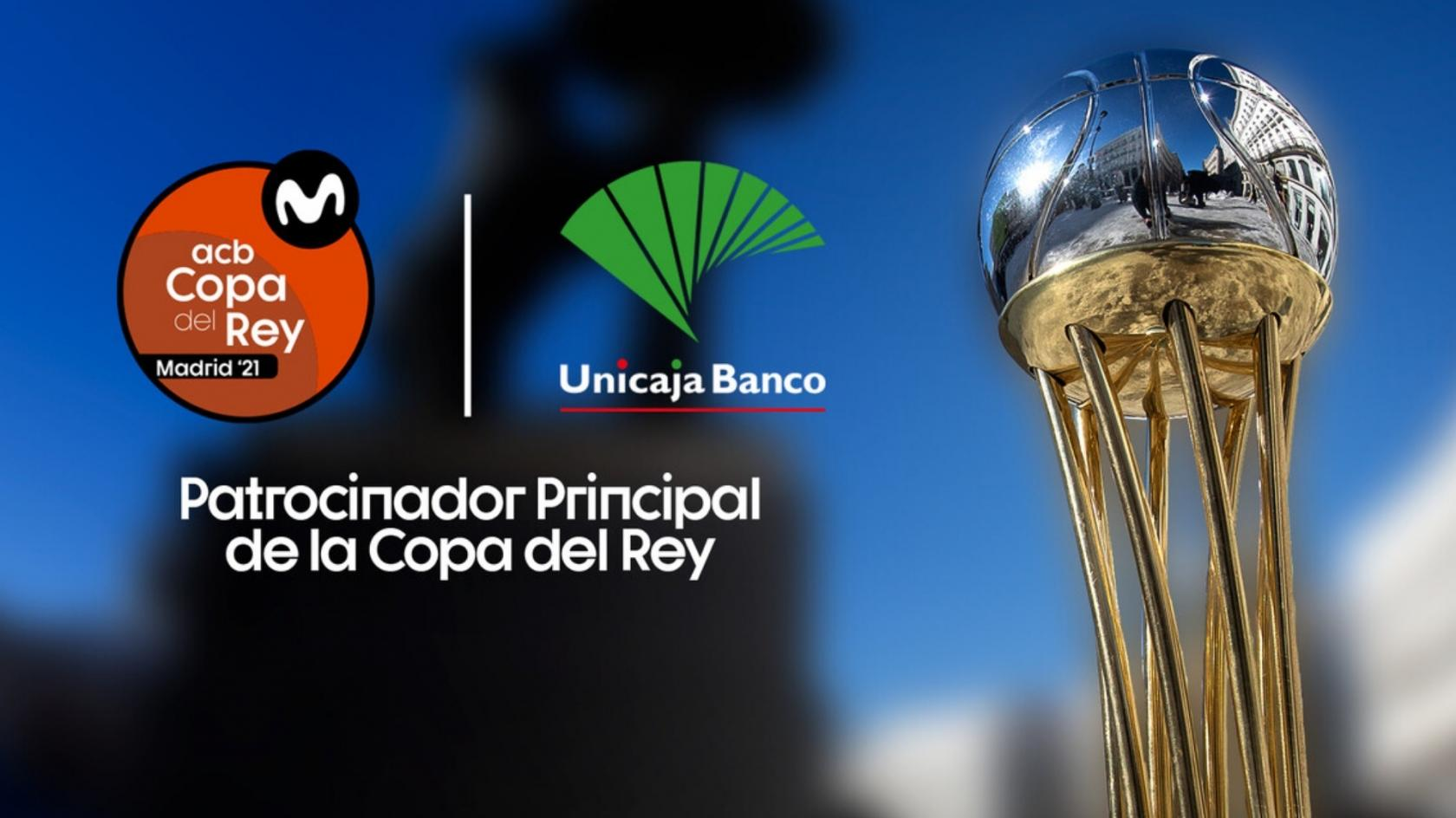 Unicaja Banco, main sponsor of Copa del Rey 2021